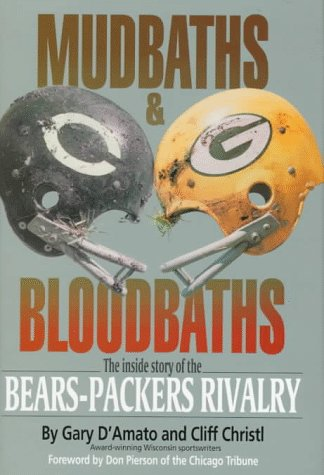 9781879483415: Mudbaths and Bloodbaths: The Inside Story of the Bears-Packers Rivalry