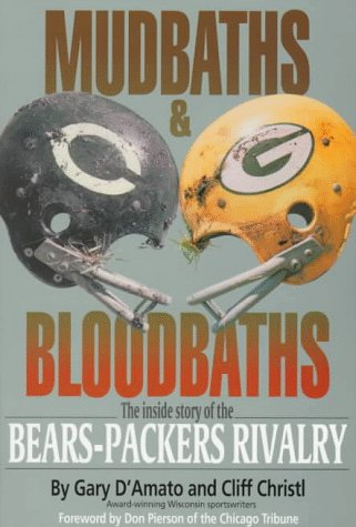 9781879483446: Mudbaths and Bloodbaths: The Inside Story of the Bears-Packers Rivalry