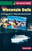 The Wisconsin Dells: A Completely Unauthorized Guide (An Acorn Guide): Laabs, James; Laabs, Jim