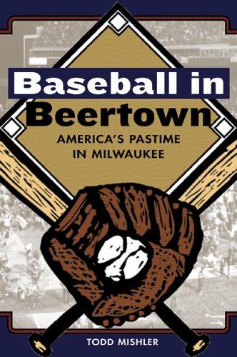 9781879483941: Baseball In Beertown: America's Pastime In Milwaukee