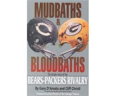 9781879483958: Mudbaths and Bloodbaths: The Inside Story of the Bears-Packers Rivalry