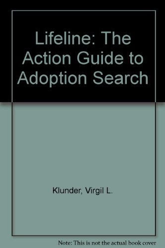 9781879499171: Lifeline: The Action Guide to Adoption Search