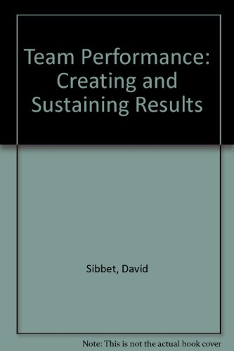 9781879502093: Team Performance: Creating and Sustaining Results
