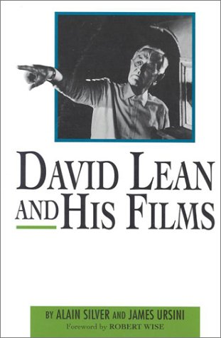 David Lean & His Films: Alain Silver