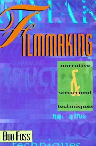9781879505148: Filmmaking Narrative and Structural Techniques: Narrative & Structural Techniques