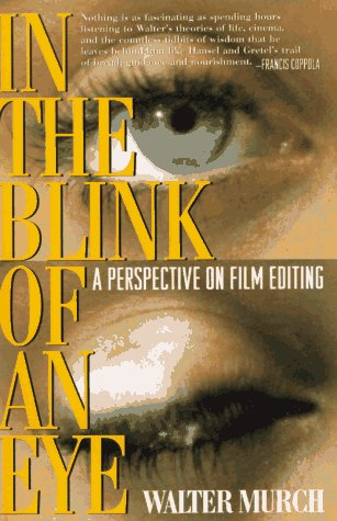 In the Blink of an Eye: A Perspective on Film Editing (1879505231) by Walter Murch; Francis Ford Coppola