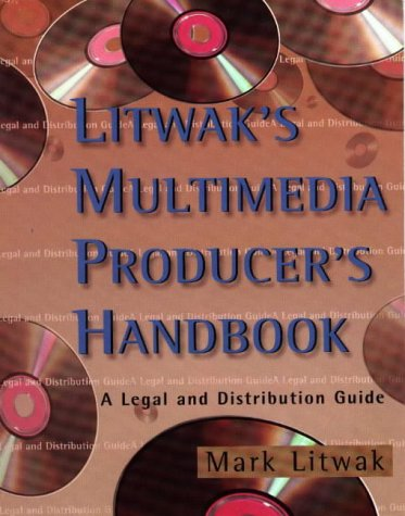 9781879505353: Litwak's Multimedia Producer's Handbook: A Legal and Distribution Guide