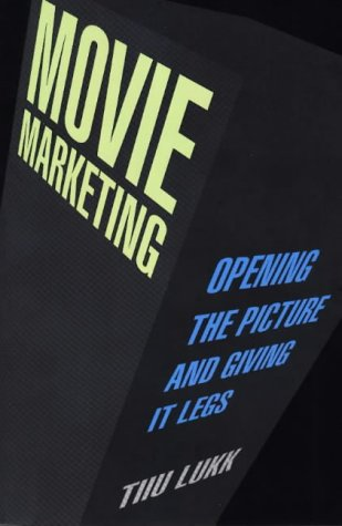 9781879505384: Movie Marketing: Opening the Picture and Giving It Legs
