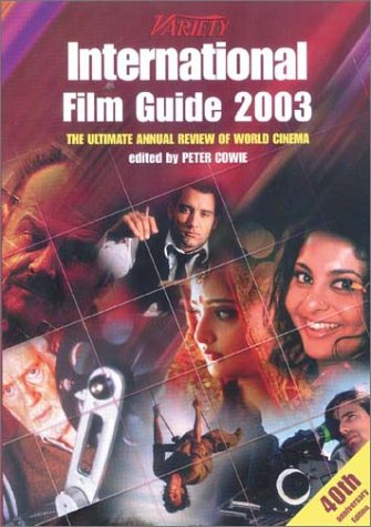 9781879505681: Variety International Film Guide 2003: The Ultimate Annual Review of World Cinema