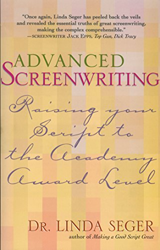 Advanced Screenwriting: Taking Your Writing to the Academy Award Level