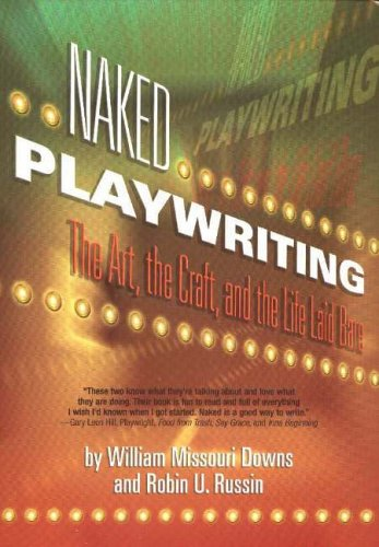 9781879505766: NAKED PLAYWRITING: The Art, the Craft and the Life Laid Bare