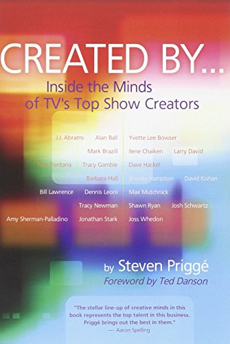 Created By...: Inside the Minds of TVs Top Show Creators: Prigge, Steven; Danson, Ted