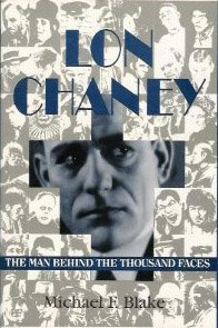 9781879511088: Lon Chaney: The Man Behind the Thousand Faces