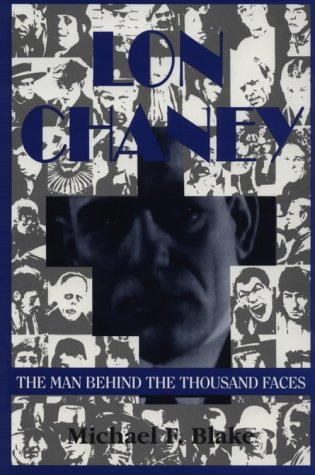 9781879511095: Lon Chaney: The Man Behind the Thousand Faces