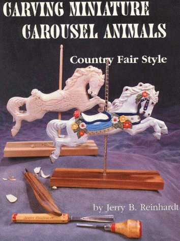 9781879511224: Carving Miniature Carousel Animals: Country Fair Style