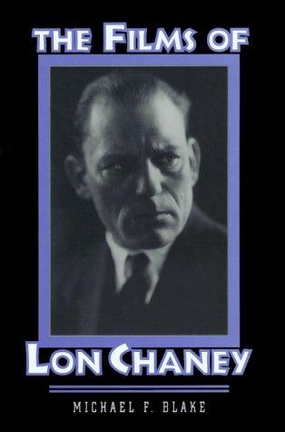 The Films of Lon Chaney: Michael F. Blake
