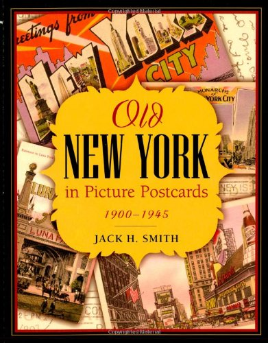 9781879511439: Old New York in Picture Postcards: 1900-1945