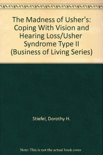 9781879518063: The Madness of Usher's: Coping With Vision and Hearing Loss/Usher Syndrome Type II (Business of Living Series)