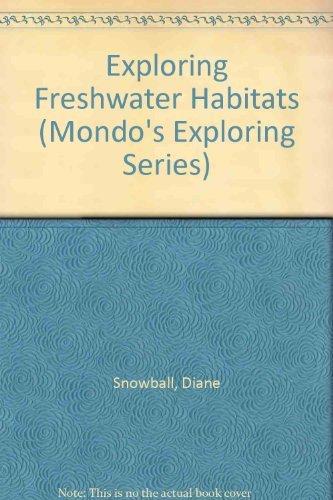 9781879531451: Exploring Freshwater Habitats (Mondo's Exploring Series)