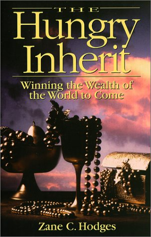 The Hungry Inherit: Winning the Wealth of the World to Come (1879534029) by Hodges, Zane C.