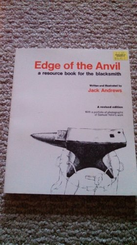 Edge of the anvil: A resource book for the blacksmith: Andrews, Jack