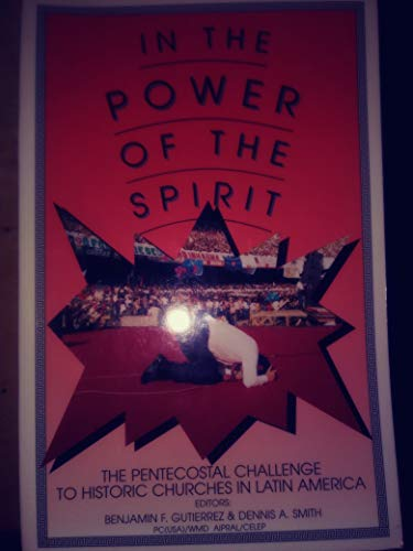 9781879535138: In the power of the Spirit: The Pentecostal challenge to historic churches in Latin America