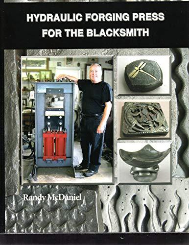 Hydraulic Forging Press for the Blacksmith: Randy Mcdaniel