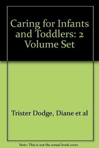 Caring for Infants and Toddlers Volume II