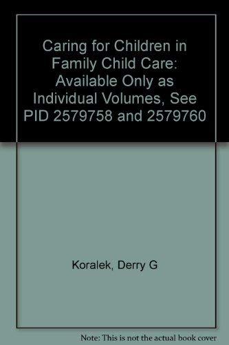 Caring for Children in Family Child Care: Koralek, Derry G.,