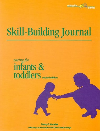 9781879537507: Skill-Building Journal: Caring for Infants and Toddlers (Caring For...Series)