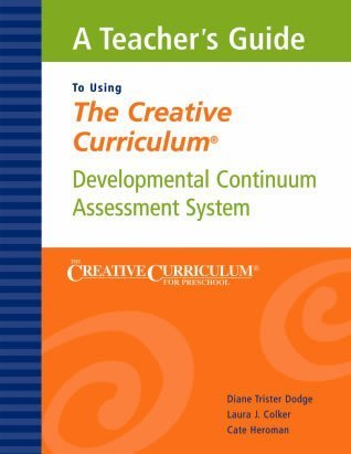9781879537545: A Teacher's Guide To Using 'The Creative Curriculum' : Developmental Continuum Assessment System (The Creative Curriculum for Preschool)