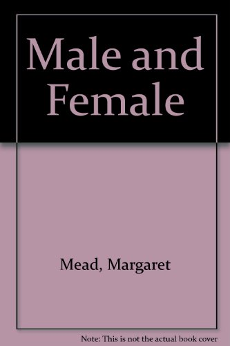 MALE AND FEMALE: Mead, Margaret