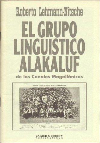 9781879568174: El Grupo Linguistico Alakaluf: De Los Canales Magallanicos (Spanish Edition)