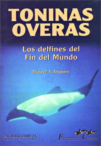 9781879568419: Toninas overas: Los delfines del fin del mundo (Spanish Edition)