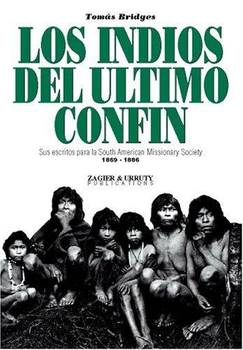 9781879568495: Los Indios del Ultimo Confin (Spanish Edition)