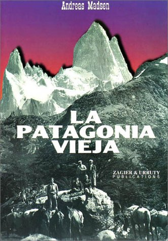 9781879568624: La Patagonia vieja, relatos en el Fitz Roy (Spanish Edition)