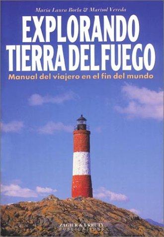 9781879568891: Explorando Tierra Del Fuego: Manual Del Viajero En El Fin Del Mundo (Spanish Edition)