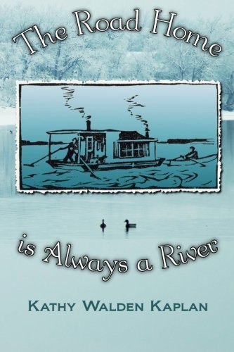 9781879571181: The Road Home is Always a River: Harlan and Anna Hubbard's River Journey