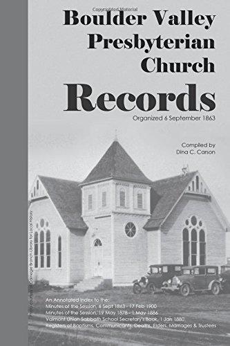 Boulder Valley Presbyterian Church Records 1863 - 1900 An Annotated Index: Dina C Carson