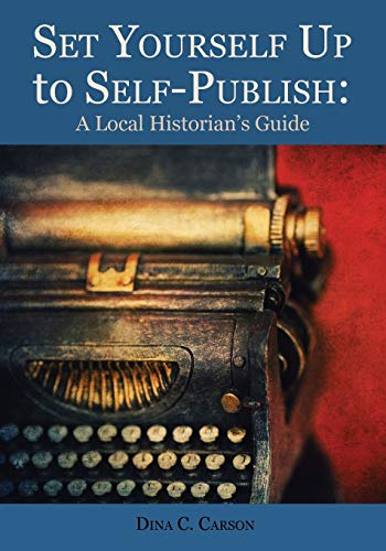 9781879579989: Set Yourself Up to Self-Publish: A Local Historian's Guide