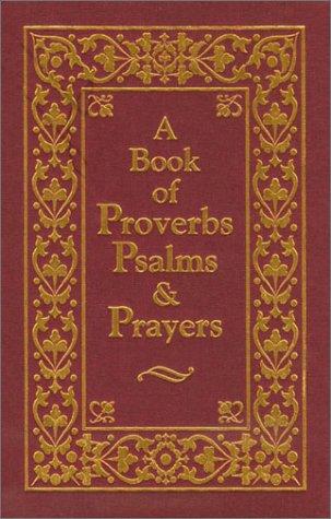 9781879582583: A Book of Proverbs Psalms & Prayers