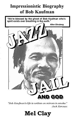 9781879594128: Jazz Jail and God: Impressionistic Biography of Bob Kaufman