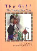 The Gift: The Hmong New Year: Xiang, Ia, Run-Lin,