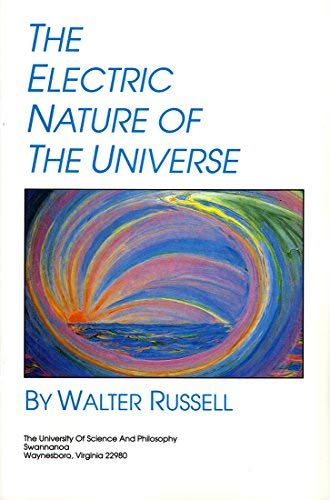 9781879605008: The Electric Nature of the Universe
