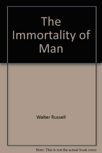 9781879605336: The Immortality of Man