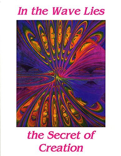 In the Wave Lies the Secret of Creation: Binder, Timothy A.