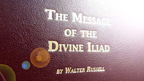 9781879605596: The Message of the Divine Iliad: 50th Anniversary Commemorative Edition 1949-1999