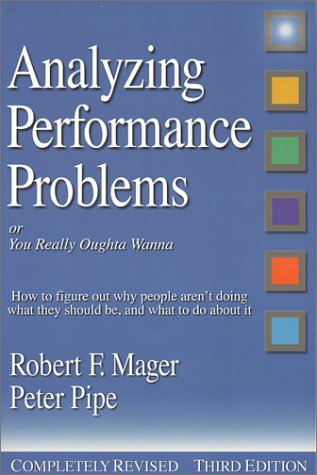 Analyzing Performance Problems: Or, You Really Oughta Wanna--How to Figure out Why People Aren&#x27...