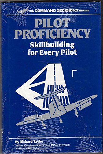 9781879620032: Pilot Proficiency: Skillbuilding for Every Pilot (Command Decisions Series)