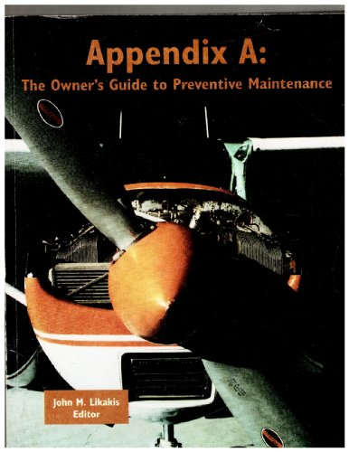 Appendix A: The owner's guide to preventive maintenance: Likakis, John M.
